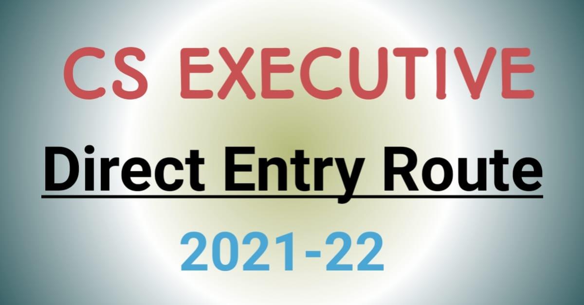 Complete Details CS Executive Direct Entry 2021-2022