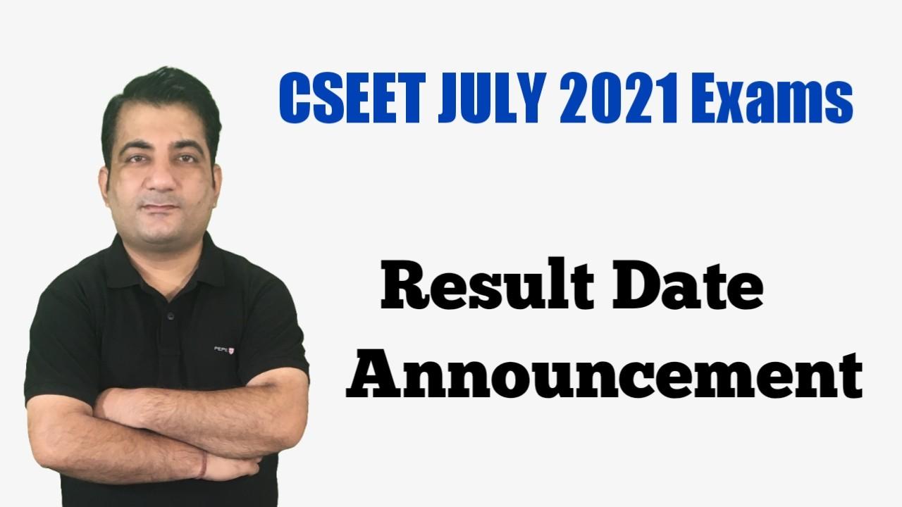 CSEET July 2021 Exams Resut date
